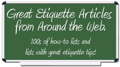 etiquette scholar welcomes you to enjoy 100s of etiquette how-to lists
