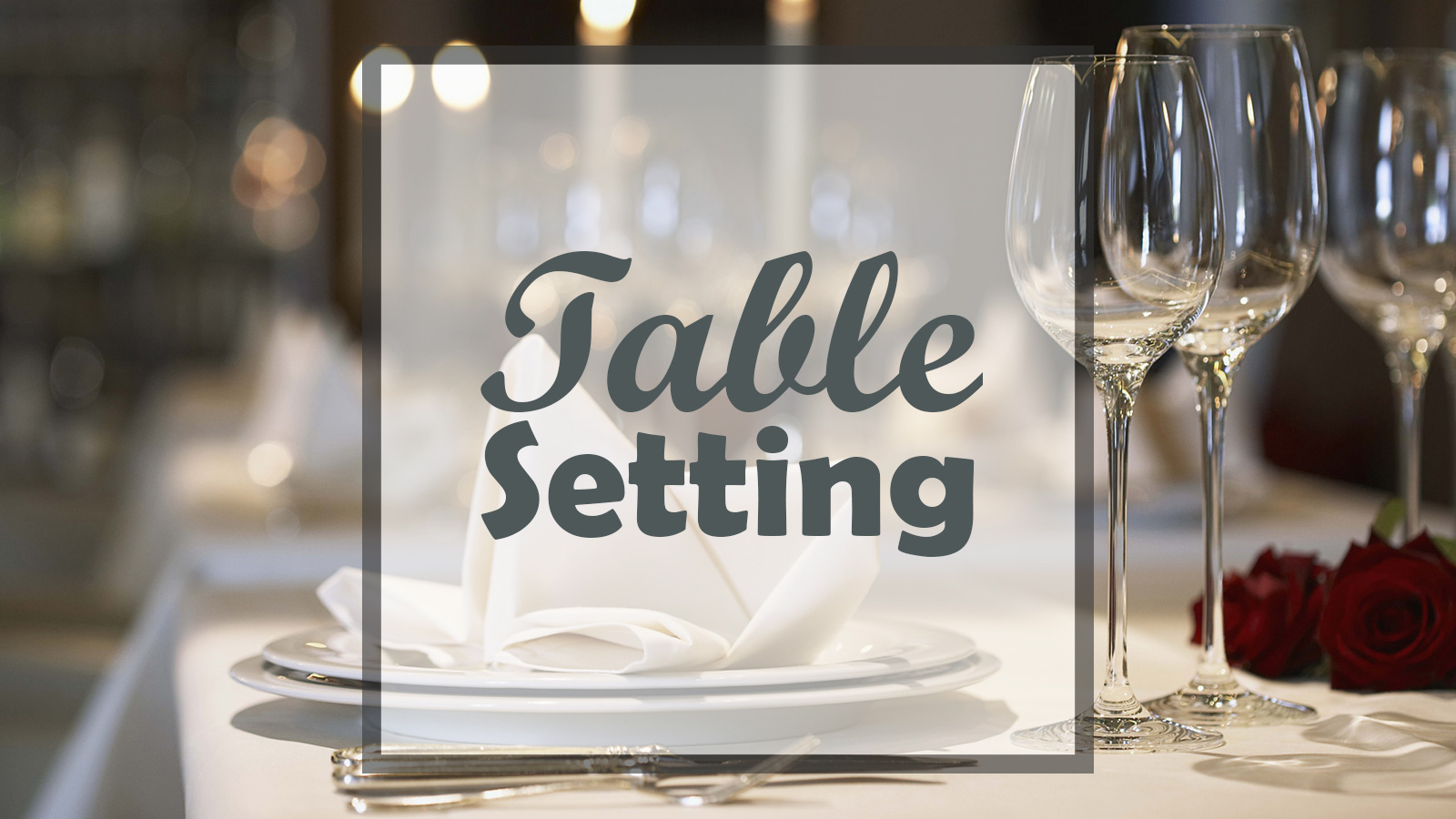 Table Setting - The Easy Guide to Elegance