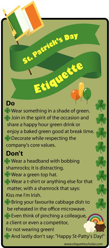 9 Fun St Patricks Day Etiquette Dos and Donts : st patricks day etiquette from www.etiquettescholar.com size 380 x 860 jpeg 51kB